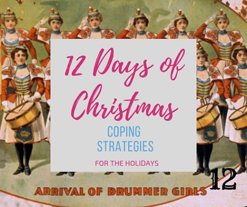 Day 12 of the 12 Days of Coping with Christmas