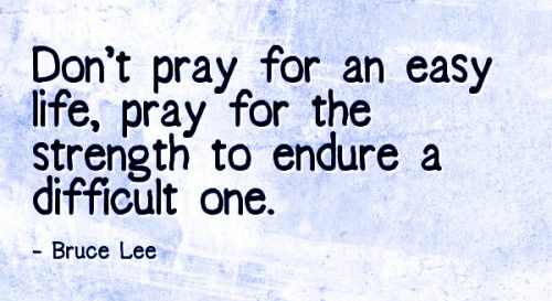 pray for the strength to endure life's challenges