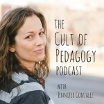 Cult of Pedagogy Podcast Interview