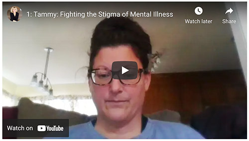 Tammy: Fighting the Stigma of Mental Illness- Video 1